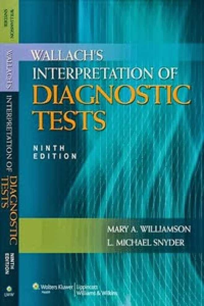 Wallach's Interpretation of Diagnostic Tests, 9th Edition (Interpretation of Diagnostric Tests)