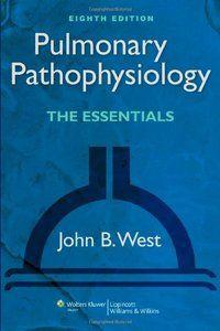 Pulmonary Pathophysiology: The Essentials, 8th Edition. 2013